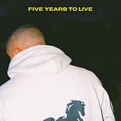 Five Years to Live von Jtm