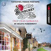 Drop Dead, Gorgeous - Bunburry - Countryside Mysteries: A Cosy Shorts Series, Episode 5 (Unabridged) von Helena Marchmont
