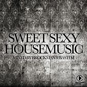 Sweet Sexy Housemusic Presented by Brockman & Basti M by Various Artists