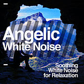 Angelic White Noise by Soothing White Noise for Relaxation