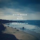 Çeşm-i Siyahım von Mikail BEKAR