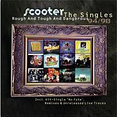 Rough And Tough And Dangerous - The Singles 1994 - 1998 by Scooter