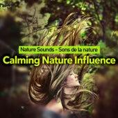 Calming Nature Influence by Nature Sounds - Sons de la nature