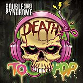 Death to Pop von Double Crush Syndrome