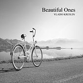 Beautiful Ones by Vlado Kreslin