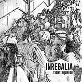 Tight Squeeze by InRegalia