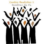 Cantos Bautistas 1 by Hombres De Fe