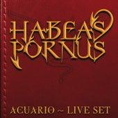 Acuario Live Set de Habeas Pornus