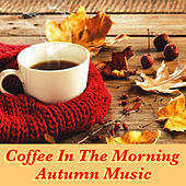 Coffee In The Morning Autumn Music de Various Artists