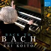 Bach: Famous Organ Works by Kei Koito