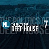 The Politics of Deep House, Vol. 7 by Various Artists