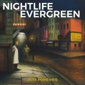 Nightlife Evergreen by Jim Reeves