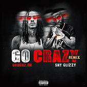 Go Crazy (Remix) by Dough 2.0h