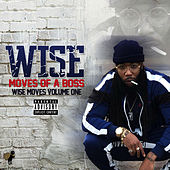 Moves of a Boss / Wise Moves, Vol. 1 by Wise