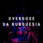 Overdose da Burguesia (Acústico) de Gustavo Coimbra