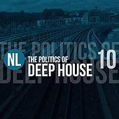The Politics of Deep House, Vol. 10 by Various Artists