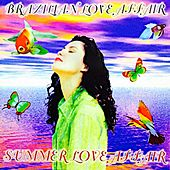 Summer Love Affair (Greatest Hits) von Brazilian  Love  Affair