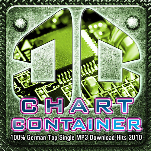CHART CONTAINER - 100 % German Top Single MP3 Download-Hits 2010 by Various Artists