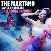 Ballroom Dancing von The Martano Dance Orchestra