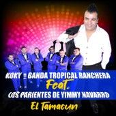 El Tamacun by Koky y su banda tropical ranchera