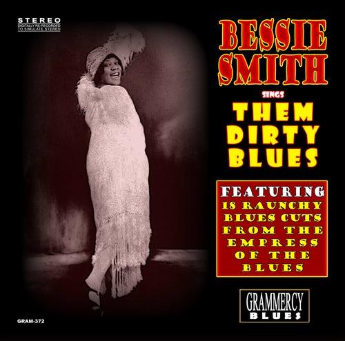Bessie Smith Sings Them Dirty Blues by Bessie Smith
