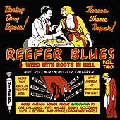 Reefer Blues: Vintage Songs About Marijuana Volume 2 de Various Artists