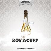 Tennessee Waltz by Roy Acuff
