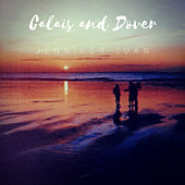 Calais and Dover by Jennifer Juan