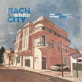 Bach in the White City de Various Artists