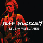 Live at Wetlands, New York, NY 8/16/94 di Jeff Buckley