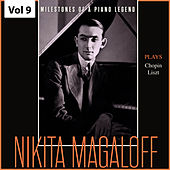 Milestones of a Piano Legend: Nikita Magaloff, Vol. 9 by Nikita Magaloff