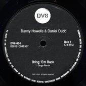 Bring 'Em Back (Gorge Remix) by Daniel Dubb