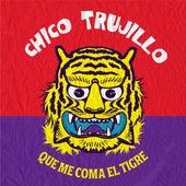 Que Me Coma el Tigre de Chico Trujillo