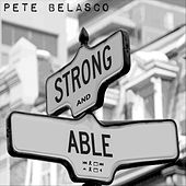 Strong and Able by Pete Belasco