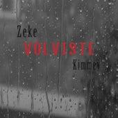 Volviste by Kimmey