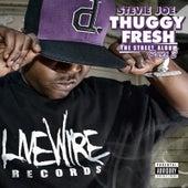 Thuggy Fresh, Vol. 2: The Street Album by Stevie Joe