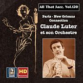 All that Jazz, Vol. 120: Paris - New Orleans Connection – Claude Luter et son orchestre (2019 Remaster) de Claude Luter