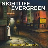 Nightlife Evergreen de Rosemary Clooney