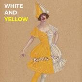 White and Yellow di Bobby Vee