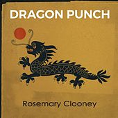Dragon Punch de Rosemary Clooney