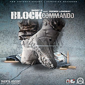 Block Commando (feat. Peewee Longway) von Daddy O (Oldies)
