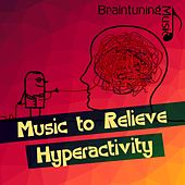 Music to Relieve Hyperactivity de Various Artists