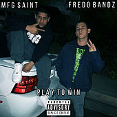 Play to Win by Fredo Bandz