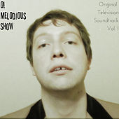 O! Melodious Show, Vol. 1 (Original Television Soundtrack) by Melodious Zach
