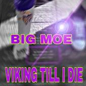 Viking Till I Die von Big Moe