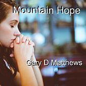 Mountain Hope by Gary D. Matthews