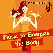Music to Energize the Body van Various Artists