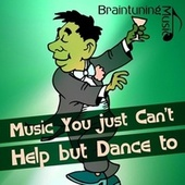 Music You just Can't Help but Dance to de Various Artists