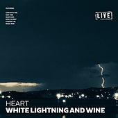White Lightning and Wine (Live) de Heart