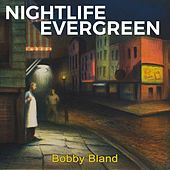 Nightlife Evergreen by Bobby Blue Bland